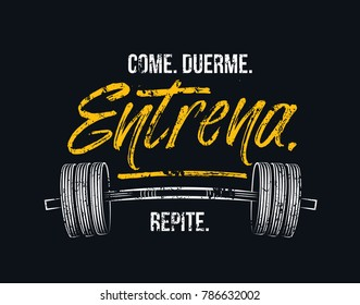"Eat sleep train repeat in Spanish. ""Come. Duerme. Entrena. Repite."" Gym motivational quote with grunge effect and barbell. Workout inspirational Poster. Vector illustration"