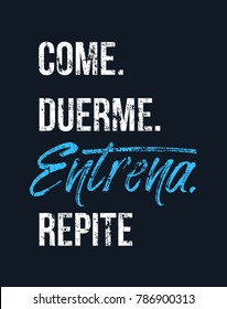 """Eat sleep train repeat in Spanish. """"Come. Duerme. Entrena. Repite."""" Gym motivational quote with grunge effect and barbell. Workout inspirational Poster. Vector illustration"""