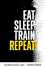 Eat. Sleep. Train. Repeat. Strong Workout Gym Distressed Motivation Banner Concept Print