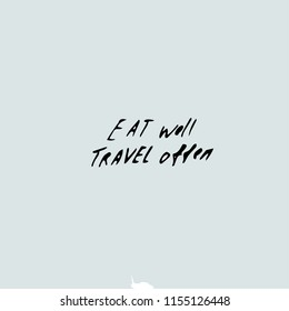 Eat well travel often concept, Vector hand drawn template