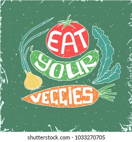 Eat your veggies lettering. Stock vector illustration of hand drawn vegetables with healthy lifestyle slogan.