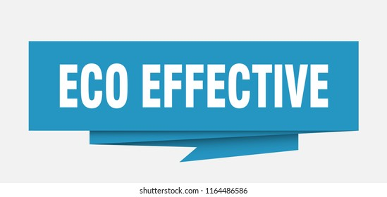 eco effective sign. eco effective paper origami speech bubble. eco effective tag. eco effective banner