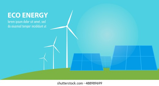 Eco energy vector illustration. Solar panels and wind turbines under blue sky. Renewable resources. Production of energy from the sun and wind. Ecological types of electricity.