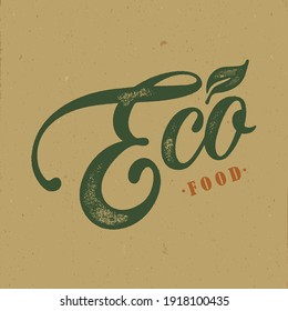 Eco food typography vector design  for health  centers, organic and vegetarian stores, poster, logo. Eco food vector text. Calligraphic handmade lettering. Vector illustration.