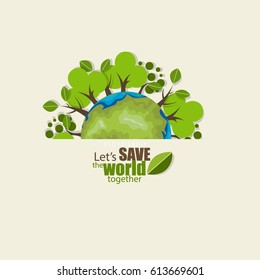 ECO FRIENDLY. Ecology concept with Green Eco Earth and Trees. Vector illustration.