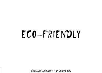 Eco friendly lettering. Hand lettering illustration for your design