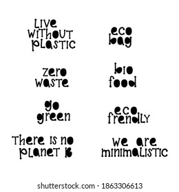 Eco lettering guotes on stickers set. Zero waste, live without plastis, eco bag, eco frendly, go green, we are minimalistic. Hand writing sign set isolated on background. Vector stock illustration.