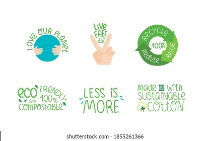 Eco quotes, hand written leterring sign set. Love our planet, recycle, eco frendly, made with sustainable cotton, less is more - set of sign. Vector stock illustration isolated on white background.