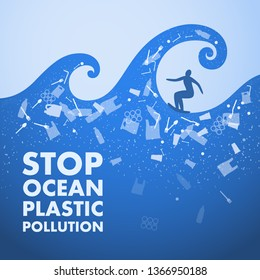 Ecological poster. Stop ocean plastic pollution. Plastic problem. Surfer on the waves and text. There are plastic garbage, bottle, bag on blue background in the water.