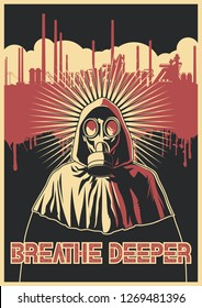 Ecological Propaganda Poster, Gas Mask, Factory Pipes and Call