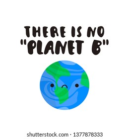 ecology concept illustration. Earth day card with our planet. There is no planet b concept card