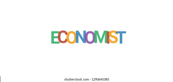 """Economist word concept. Colorful """"Economist"""" on white background. Use for cover, banner, blog."""