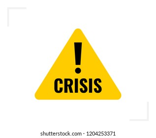 Economy crisis sign. Yellow triangular sign with black exclamation mark and word crisis below
