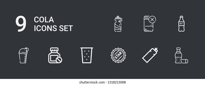 Editable 9 cola icons for web and mobile. Set of cola included icons line Cola, Bottle, Bottle cap, Drink, Plastic bottle on dark background