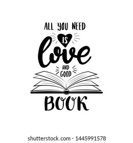 Education lettering with book. All you need is love and good book. Motivation illustration.
