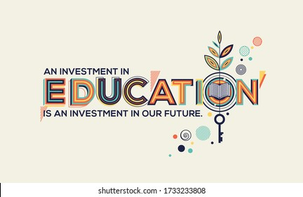Education quote in modern typography. Creative design for your wall graphics, typographic poster and office space graphics.