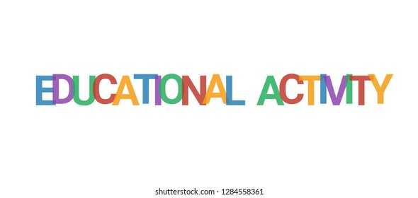 """Educational activity word concept. Colorful """"Educational activity"""" on white background. Use for cover, banner, blog."""