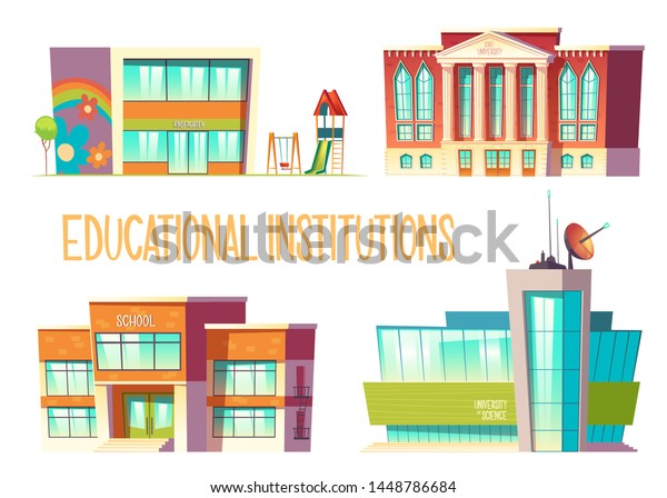 Educational institutions set, kindergarten, school, state and science university buildings front view isolated on white background, modern city establishment for studying. Cartoon vector illustration