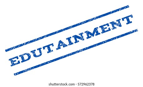 Edutainment watermark stamp. Text caption between parallel lines with grunge design style. Rotated rubber seal stamp with dirty texture. Vector blue ink imprint on a white background.