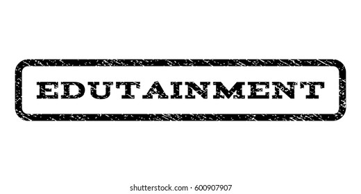 Edutainment watermark stamp. Text tag inside rounded rectangle with grunge design style. Rubber seal stamp with dirty texture. Vector black ink imprint on a white background.