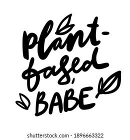 egan. Illustration motivation quote for your design: card, banner, poster. Plant based babe