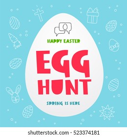 Egg hunt. Happy easter. Spring is here. Trend lettering in white egg. Vector illustration on a blue background. Great holiday gift card.
