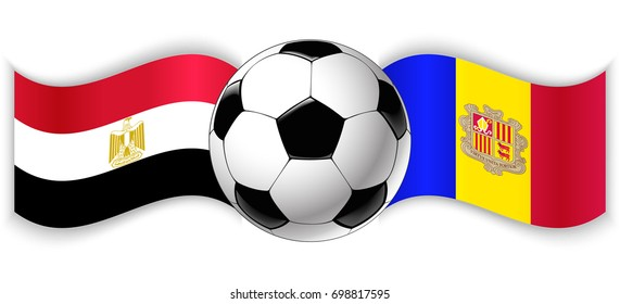 Egyptian and Andorran wavy flags with football ball. Egypt combined with Andorra isolated on white. Football match or international sport competition concept.