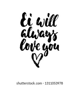 Ei will always love you - Easter hand drawn lettering calligraphy phrase isolated on white background. Fun brush ink vector illustration for banners, greeting card, poster design, photo overlays