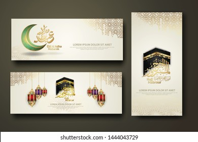 Eid Al Adha and Hajj Mabrour calligraphy islamic, set banner template with hand drawn kaaba, crescent moon, traditional lantern and mosque pattern texture islamic background