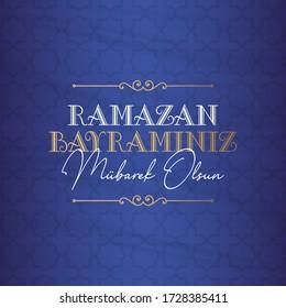 Eid al-Fitr Mubarak Islamic Feast Greetings ( Ramazan Bayraminiz Mubarek Olsun) Holy month of muslim community Ramazan. Billboard, Poster, Social Media, Greeting Card template.
