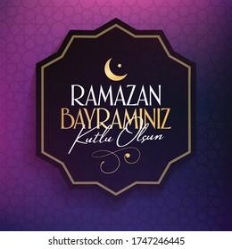 Eid al-Fitr Mubarak Islamic Feast Greetings (Turkish: Ramazan Bayraminiz Mubarek Olsun) Holy month of muslim community Ramazan. Islamic decorative background.