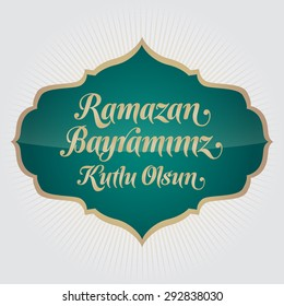 Eid al-Fitr Mubarak Islamic Feast Greetings (Turkish: Ramazan Bayraminiz Kutlu Olsun) Holy month of muslim community Ramazan background with hanging arabic symbol. Gray background, Green Badge