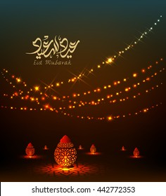 Eid mubarak greeting card - Eid Said ,Eid al fitr, eid al adha, eid-al-adha,Islamic background with lightened  lanterns. The arabic calligraphy means ''Eid mubarak '' .