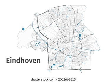 Eindhoven map. Detailed map of Eindhoven city administrative area. Cityscape panorama. Royalty free vector illustration. Outline map with highways, streets, rivers. Tourist decorative street map.