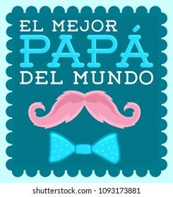 El mejor papa del mundo - World's best dad spanish text, vector illustration with moustache.