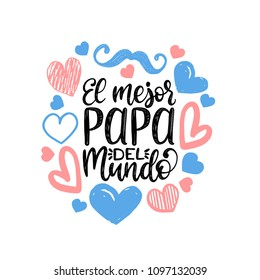 El Mejor Papa Del Mundo, hand lettering. Translation from Spanish World's Greatest Dad. Fathers Day vector calligraphic inscription for greeting card, festive poster etc.
