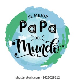 El Mejor Papa Del Mundo - Spanish  celebration quote for Father's Day. Vector illustration with hand lettering on textured background. Translation - The best Dad in the world