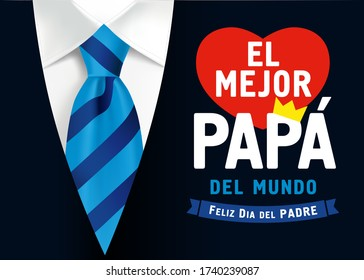 El Mejor Papa del mundo, Feliz dia del Padre spanish text, translate: I love you Dad, Happy fathers day. Father day vector illustration with lettering, heart and crown on black mens suit