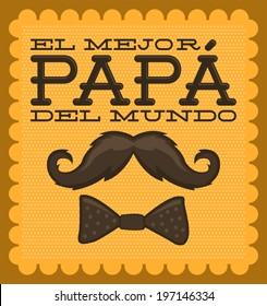 El mejor papa del mundo - World's best dad spanish text - moustache vector vintage card
