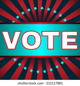 Election Day Campaign Ad Flyer. Social Promotion Banner. Presidential Vote Election. American Flag's Symbolic Elements - Red Stripes and Blue Stars. Digital vector illustration.
