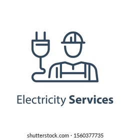 Electrician and plug, electricity services, professional occupation, maintenance engineer, vector line icon