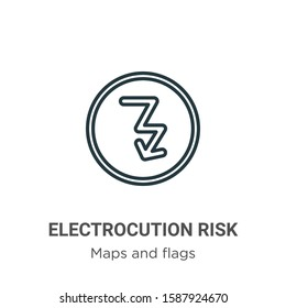 Electrocution risk outline vector icon. Thin line black electrocution risk icon, flat vector simple element illustration from editable maps and flags concept isolated on white background