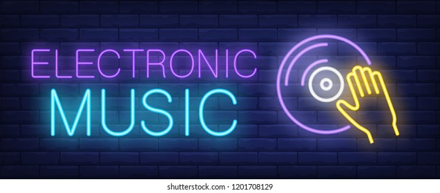 Electronic music neon sign. Hand on vinyl record. Disco, nightclub, rave party. Night bright advertisement. Vector illustration in neon style for music, entertainment, party