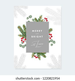 Elegant Christmas greeting card, invitation with floral frame made of fir tree and eucalyptus branches and red holly berries. Festive winter vector illustration, background.