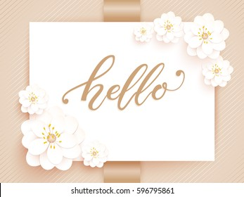 Elegant hello vector card. Vector invitation card with white background and frame with flower elements and beautiful typography. Sunny spring backdrop. Hello lettering.