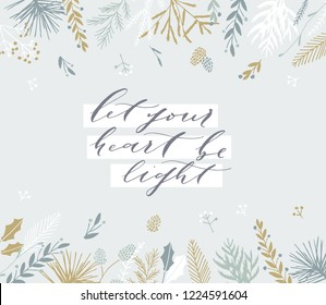 Elegant stylish Christmas greeting card design. Minimalist vector hand drawn holiday postcard, delicate winter leaves and branches. Gentle calligraphic festive lettering quote. Let your heart be light