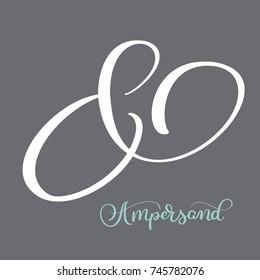 Elegant and stylish custom ampersand. Calligraphy lettering vintage Decoration ampersand for custom invitation. Vector illustration
