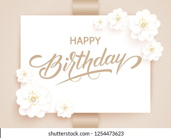 Elegant vector Happy Birthday card. Vector invitation card with background and frame with flower elements and beautiful typography. Sunny spring backdrop. Artistic lettering.