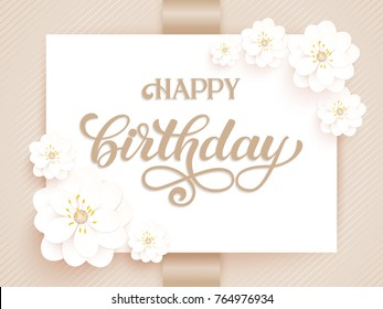 Elegant vector Happy Birthday card. Vector invitation card with background and frame with flower elements and beautiful typography. Sunny spring backdrop. Artistic lettering