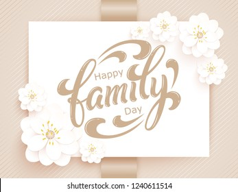Elegant vector Happy Family Day card. Vector invitation card with background and frame with flower elements and beautiful typography. Sunny spring backdrop. Artistic lettering